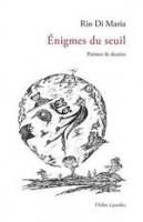 Énigmes du seuil, Poèmes & dessins, Rio Di Maria (par Murielle Compère Demarcy)