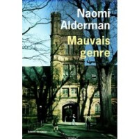 Mauvais genre, Naomi Alderman (par Léon-Marc Levy)