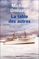 La table des autres, Michael Ondaatje