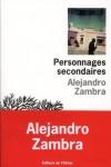 Personnages secondaires, Alejandro Zambra