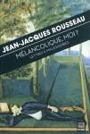 Mélancolique, moi ? Lettres à Malesherbes, Jean-Jacques Rousseau