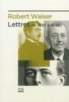 Lettres de 1897 à 1949, Robert Walser