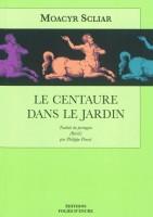 Le centaure dans le jardin, Moacyr Scliar