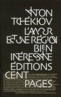 Anton Tchékhov, l'amour est une région bien intéressante
