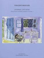 Journal (1972-2018), Dieu, les autres, les femmes, la peinture, la vie enfin, Vincent Bioulès (par Marc Wetzel)
