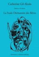 La Foule Divinatoire des Rêves, Catherine Gil Alcala (par Claire Neige Jaunet)