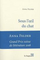 Sous l'œil du chat, Anna Felder (par Emmanuelle Caminade)
