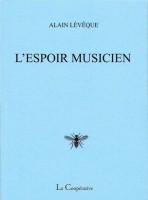 L'Espoir musicien, Alain Lévêque (par Didier Ayres)