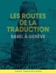 Les Routes de la traduction. Babel à Genève, Barbara Cassin, Nicolas Ducimetière