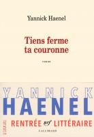 Tiens ferme ta couronne, Yannick Haenel