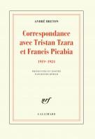 Correspondance avec Tristan Tzara et Francis Picabia (1919-1924), André Breton
