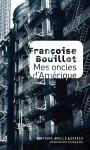 Mes Oncles d'Amérique, Françoise Bouillot