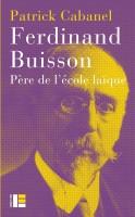 Ferdinand Buisson / Patrick Cabanel (Labor & Fides) - V. Robin