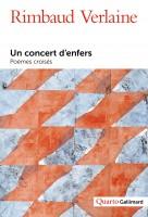 Un concert d'enfers Vies et poésies, Arthur Rimbaud, Paul Verlaine