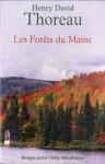 Les forêts du Maine, Henry David Thoreau