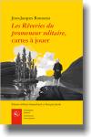 Les Rêveries du promeneur solitaire, Cartes à jouer, Jean-Jacques Rousseau (par Gilles Banderier)