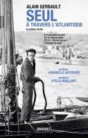 Seul à travers l'Atlantique et autres récits, Alain Gerbault