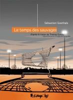 Le temps des sauvages, Sébastien Goethals (BD)