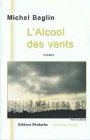 L'Alcool des vents, Michel Baglin