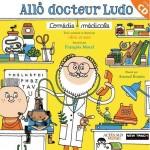 La cause buissonnière (11) : Allô docteur Ludo, comédie médicale