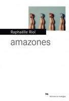 Amazones, Raphaëlle Riol