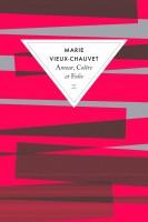 Amour, Colère et Folie, Marie Vieux-Chauvet