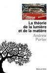 La théorie de la lumière et de la matière, Andrew Porter