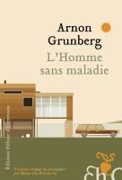 L'Homme sans maladie, Arnon Grunberg/Fleur de province, Christian Larrède