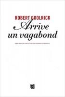 Arrive un vagabond, Robert Goolrick