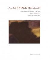 Alexandre Hollan – Trente années de réflexions, 1985-2015 – Yves Bonnefoy (Atelier contemporain) - PH. Chauché