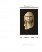Le geste du regard, Renaud Ego