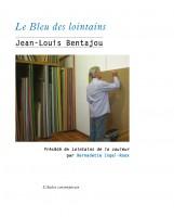 Le Bleu des lointains – Jean-Louis Bentajou (Atelier Contemporain) - Ph. Chauché