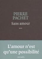 Sans amour, Pierre Pachet