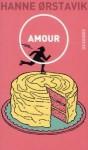 Amour, Hanne Orstavik (par Anne Morin)