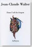 A propos de Dans l'œil du dragon, Jean-Claude Walter
