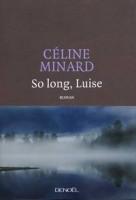 So long, Luise. Céline Minard