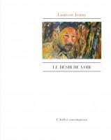 Le Désir de voir, Laurent Jenny (par Jean-Paul Gavard-Perret)
