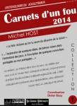 Carnets d'un fou - 2014, Michel Host