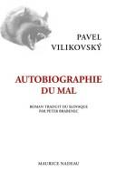 Autobiographie du mal, Pavel Vilikovský (par Patryck Froissart)