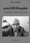 AutoGRObiaphie, Pierre Dupuis