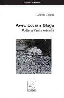 Avec Lucian Blaga, Poète de l'autre mémoire, Luminitza C. Tigirlas (par Murielle Compère-Demarcy)
