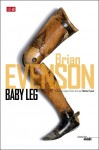 Baby Leg, Brian Evenson