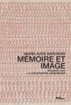 Mémoire et image. Regards sur la Catastrophe arménienne, Marie-Aude Baronian