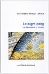 Le Bigre bang, les Mystères de la Création, Alain Kewes, Marilyse Leroux