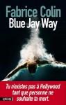 Blue Jay Way, Fabrice Colin