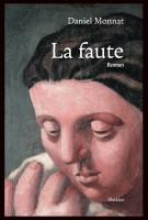 La faute, Daniel Monnat (par Stéphane Bret)