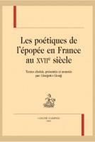 Les poétiques de l'épopée en France au XVIIe siècle, textes choisis, présentés et annotés par Giorgetto Giorgi