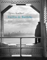 La Fin de Bartleby, Thierry Bouchard (par Philippe Chauché)