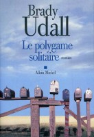 Le Polygame solitaire, Brady Udall