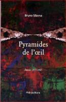 Pyramides de l'œil, Bruno Sibona (par Patryck Froissart)